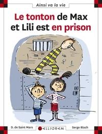 Serge Bloch et Dominique de Saint Mars - Le tonton de Max et Lili est en prison.