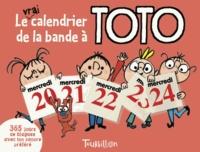 Serge Bloch et Frédéric Bénaglia - Le vrai calendrier de la bande à Toto - 365 jours pour rigoler avec ton cancre préféré.