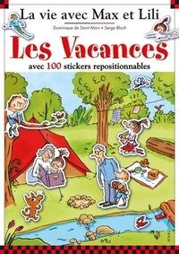 Serge Bloch et Dominique de Saint Mars - Les vacances avec 100 stickers repositionnables - 4 grands décors : A la plage, A la montagne, A la campagne, En camp de vacances.