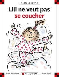 Serge Bloch et Dominique de Saint Mars - Lilli ne veut pas se coucher.