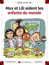 Serge Bloch et Dominique de Saint Mars - Max et Lili aident les enfants du monde.