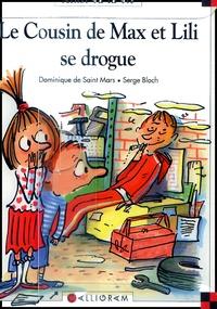 Serge Bloch et Dominique de Saint Mars - Max et Lili Coffret en 3 volumes : Le cousin de Max et Lili se drogue ; Max et Lili ne font pas leurs devoirs ; Max et Lili, Mon carnet d'adresses.