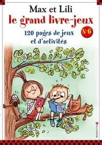 Livres en ligne reddit: Max et Lili - Le grand livre-jeu n°6  - 120 pages de jeux et d'activités 9782884806541 par Serge Bloch, Dominique de Saint Mars