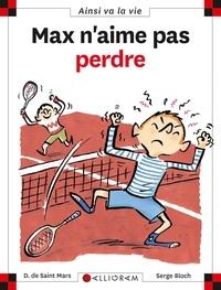 Serge Bloch et Dominique de Saint Mars - Max n'aime pas perdre.