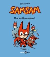 Serge Bloch - SamSam Tome 1 : Une famille cosmique !.