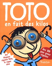 Serge Bloch et Franck Girard - Toto en fait des kilos.