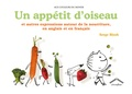 Serge Bloch - Un appetit d'oiseau - Et autres expressions autour de la nourriture en anglais et en français.