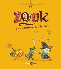 Nicolas Hubesch - Zouk, Tome 03 - Une sorcière à l'école.