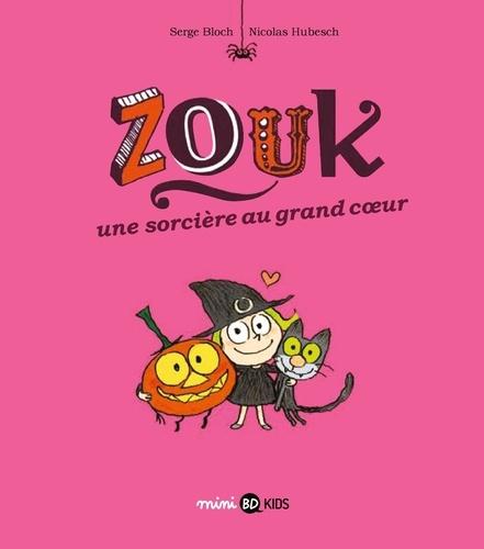 Zouk Tome 1 Zouk une sorcière au grand coeur