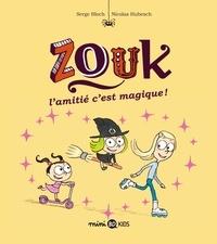 Serge Bloch et Nicolas Hubesch - Zouk Tome 10 : L'amitié, c'est magique !.