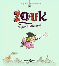 Serge Bloch et Nicolas Hubesch - Zouk Tome 16 : Super-justicière !.