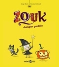 Serge Bloch et Nicolas Hubesch - Zouk Tome 2 : Danger public.