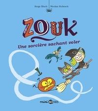 Nicolas Hubesch et Serge Bloch - Zouk, Tome 20 - Zouk 20 Une sorcière sachant voler.
