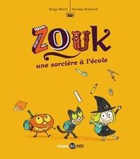 Serge Bloch et Nicolas Hubesch - Zouk Tome 3 : Une sorcière à l'école.