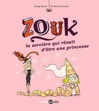 Serge Bloch et Nicolas Hubesch - Zouk Tome 5 : La sorcière qui revait d'être une princesse.