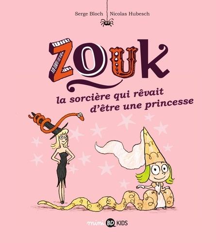 Zouk Tome 5 La sorcière qui revait d'être une princesse