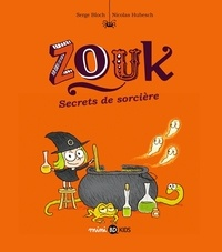 Serge Bloch et Nicolas Hubesch - Zouk Tome 8 : Secrets de sorcière.
