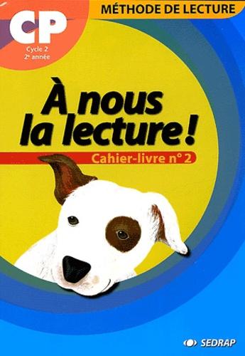 Serge Boëche - A nous la lecture ! - Cahier-livre n° 2.