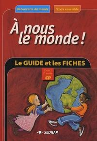 Serge Boëche et Régis Delpeuch - A nous le monde ! CP Cycle 2 2e année - Le guide Les fiches d'activités à photocopier.