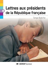 Serge Boëche - lettres aux presidents republique francaise.