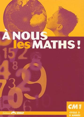 Serge Boëche - Mathématiques CM1 - A nous les maths !.