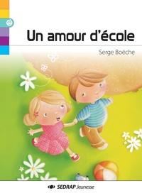 Serge Boëche - Un amour d'école.