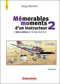 Histoiresdenlire.be Mémorables moments d'un instructeur - L'aéro-mémo de Serge Boichot. Tome 2 Image