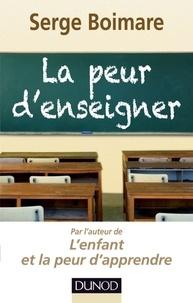 Serge Boimare - La peur d'enseigner.