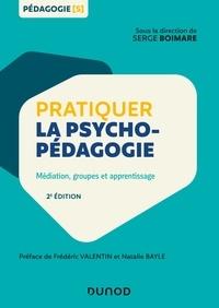 Serge Boimare - Pratiquer la psychopédagogie - Médiation, groupes et apprentissage.