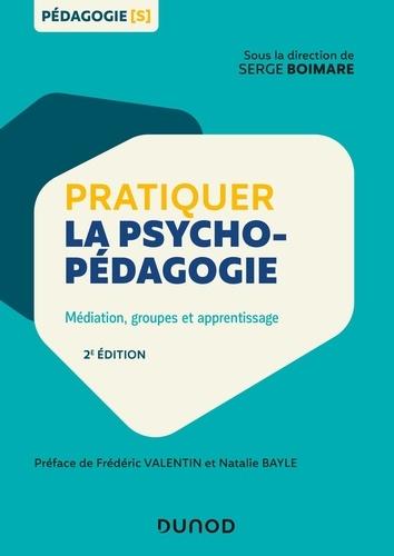 Pratiquer la psychopédagogie. Médiation, groupes et apprentissage 2e édition