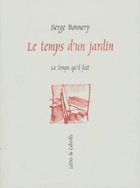 Serge Bonnery - Le temps d'un jardin.
