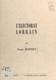 Serge Bonnet - L'électorat Lorrain.