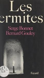 Serge Bonnet et Bernard Gouley - Les ermites.