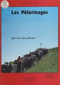 Serge Bonnet et Bernard Gouley - Les pèlerinages - Qui êtes-vous pèlerins ?.