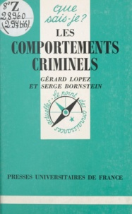 Serge Bornstein et Gérard Lopez - Les comportements criminels.