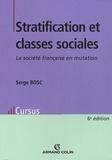 Serge Bosc - Stratification et classes sociales - La société française en mutation.