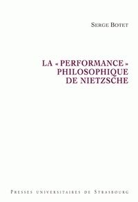 """Serge Botet - La """"performance"""" philsophique de Nietzsche."""