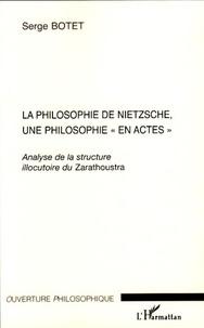 """Serge Botet - La philosophie de Nietzsche, une philosophie """"en actes"""" - Analyse de la structure illocutoire du Zarathoustra."""