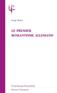 Serge Botet - Le premier romantisme allemand.