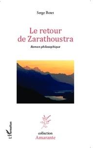 Serge Botet - Le retour de Zarathoustra.