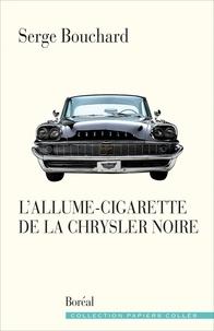 Serge Bouchard - L'Allume-cigarette de la Chrysler noire.