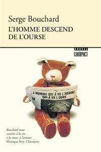 Serge Bouchard - L'Homme descend de l'ourse.