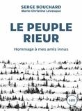 Serge Bouchard et Marie-Christine Lévesque - Le peuple rieur - Hommage à mes amis innus.