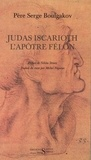 Serge Boulgakov - Judas Iscarioth, l'apôtre félon.