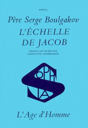 Serge Boulgakov - L'échelle de Jacob.