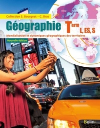 Serge Bourgeat et Catherine Bras - Géographie Tle L, ES, S - Mondialisation et dynamiques géographiques des territoires.