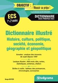 Dictionnaire illustré ECE/ECS 1re et 2e année - Histoire, culture, politique, société, économie, géographie et géopolitique.pdf