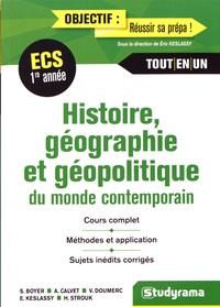 Serge Boyer et Anne Calvet - Histoire, géographie et géopolitique du monde contemporain - ECS 1re année.