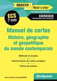 Serge Boyer - Manuel de cartes ECS 2e année - Histoire, géographie et géopolitique du monde contemporain.