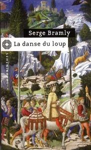 Serge Bramly - La danse du loup.